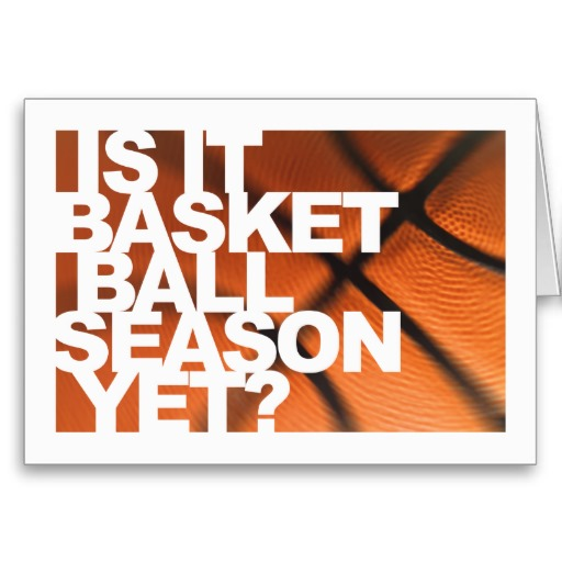 Is it bball season yet