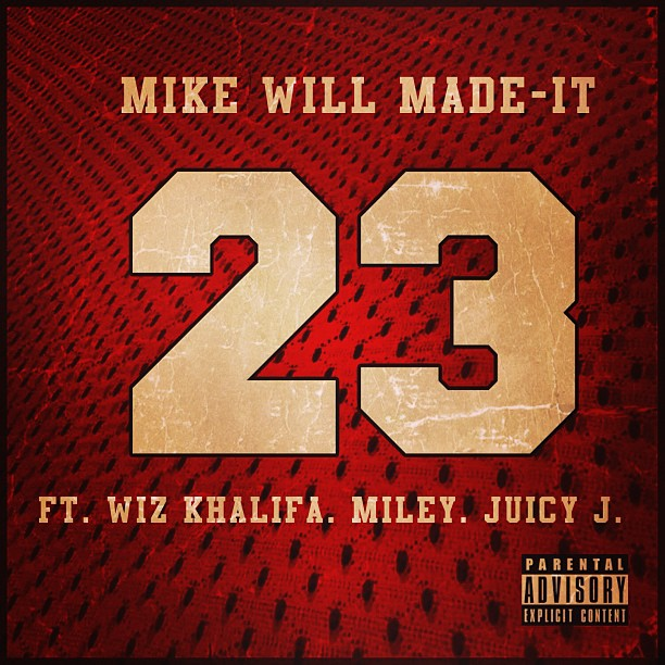 Mike-Will-Made-It-23-Ft.-Wiz-Khalifa-Miley-Juicy-J